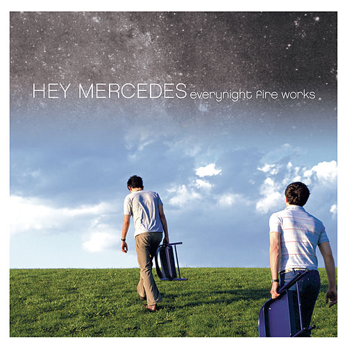 Play & Download Everynight Fire Works by Hey Mercedes | Napster