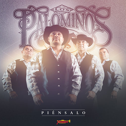 Play & Download Piénsalo by Los Palominos | Napster