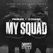 Play & Download My Squad (feat. 2 Chainz) - Single by Problem | Napster