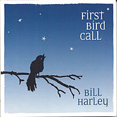 Play & Download First Bird Call by Bill Harley | Napster