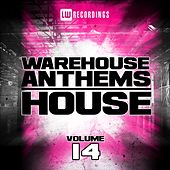 Play & Download Warehouse Anthems: House, Vol. 14 - EP by Various Artists | Napster