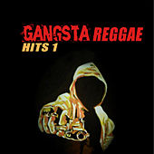 Play & Download Gangsta Reggae Hits 1 by Various Artists | Napster