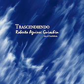 Trascendiendo by Roberto Aguirre Guiochín