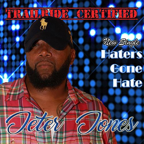 Play & Download Haters Gone Hate by Jeter Jones | Napster
