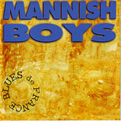 Play & Download Blues de France by The Mannish Boys | Napster