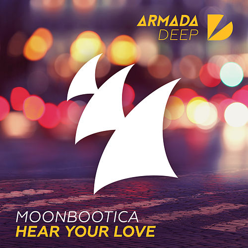 Play & Download Hear Your Love by Moonbootica | Napster