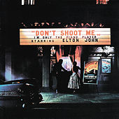 Play & Download Don't Shoot Me I'm Only The Piano Player by Elton John | Napster