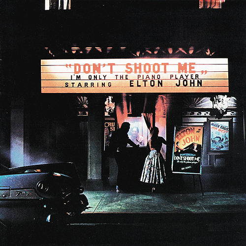 Don't Shoot Me I'm Only The Piano Player by Elton John