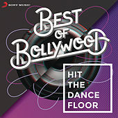 Play & Download Best of Bollywood: Hit The Dancefloor by Various Artists | Napster