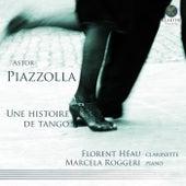 Play & Download Une histoire de tango by Florent Héau and Marcela Roggeri | Napster
