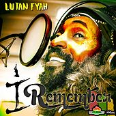 Play & Download I Remember by Lutan Fyah | Napster