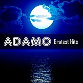 Play & Download Greatest Hits by Adamo | Napster
