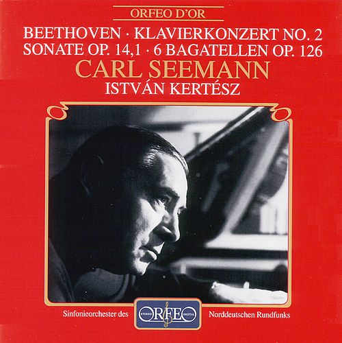 Beethoven: Piano Concerto No. 2, Piano Sonata No. 9 & 6 Bagatelles by Carl Seemann