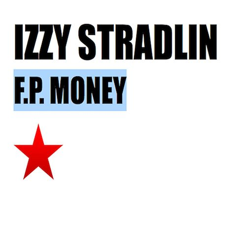 F.P. Money by Izzy Stradlin