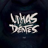 Play & Download Unhas & Dentes by TNT | Napster
