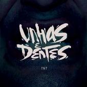Unhas & Dentes by TNT