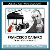 Play & Download Criollazo (1930-1931) by Francisco Canaro | Napster