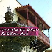 En el Balcón Aquel (Inmortales del Bolero) by Various Artists