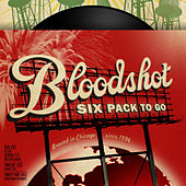 Bloodshot Six Pack To Go: Working Songs For The Drinking Class by Various Artists