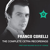 Play & Download The Complete Cetra Recordings by Various Artists | Napster