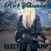 Play & Download Electric Swamp by Rob Schneider | Napster