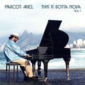 Play & Download This Is Bossa Nova, Vol. I by Marcos Ariel | Napster