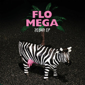 Play & Download Zebra - EP by Flo Mega | Napster