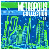 Metropolis Collection, Vol. 1 - Selection of Deep House by Various Artists