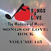 Songs of Love: Rock, Vol. 115 by Various Artists