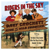 Riders In The Sky: Present Davy Crockett, King Of The Wild Frontier by Riders In The Sky