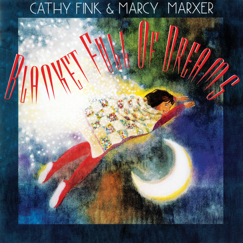 Play & Download Blanket Full Of Dreams by Cathy Fink | Napster