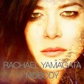 Nobody by Rachael Yamagata