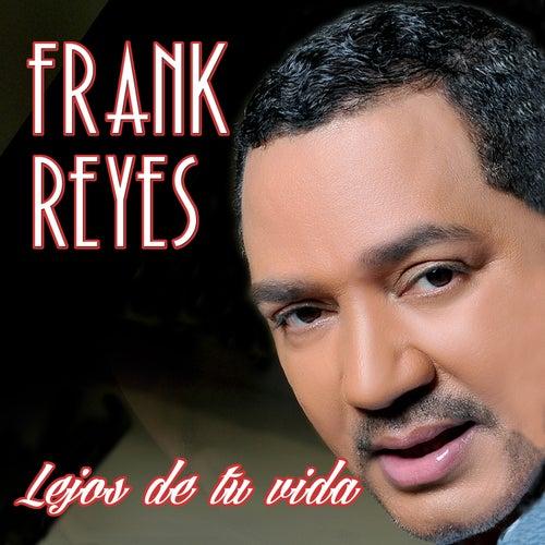 Play & Download Lejos de Tu Vida by Frank Reyes | Napster