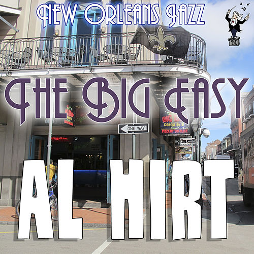 Play & Download The Big Easy by Al Hirt | Napster