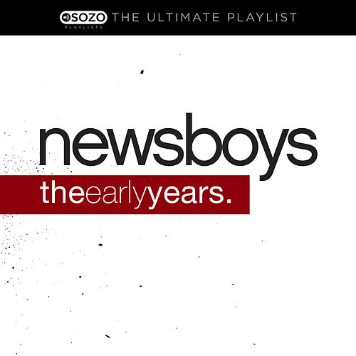 Play & Download The Ultimate Playlist - The Early Years by Newsboys | Napster