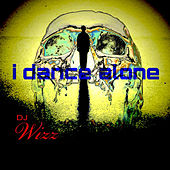 Play & Download I Dance Alone (feat. Leonie Seven) by Dj Wizz | Napster