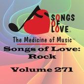 Songs of Love: Rock, Vol. 271 by Various Artists