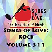 Songs of Love: Rock, Vol. 311 von Various Artists