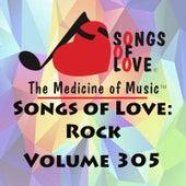Songs of Love: Rock, Vol. 305 von Various Artists