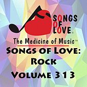 Songs of Love: Rock, Vol. 313 von Various Artists
