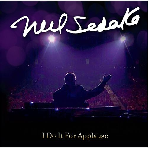 Play & Download I Do It for Applause by Neil Sedaka | Napster