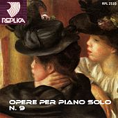 Opere per piano solo No. 9 by Various Artists