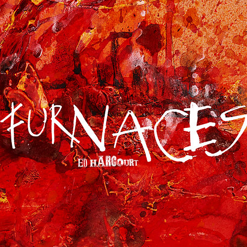 Furnaces by Ed Harcourt