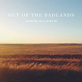Play & Download Out of the Badlands by Aaron Gillespie | Napster