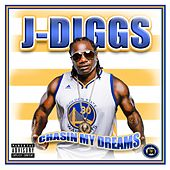 Play & Download Chasin' My Dreams (feat. Sober Junkie) - Single by J-Diggs | Napster