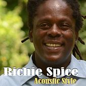 Play & Download Richie Spice: Acoustic Style by Richie Spice | Napster