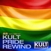 Play & Download Kult Records Presents: 22 Years of Kult Pride (Kult Pride Rewind) by Various Artists | Napster