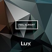 Play & Download Feel Alright by Lux | Napster