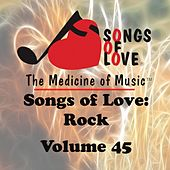 Songs of Love: Rock, Vol. 45 by Various Artists
