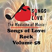 Songs of Love: Rock, Vol. 58 by Various Artists
